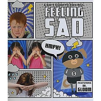 Feeling Sad by Kirsty Holmes - 9781786372673 Book