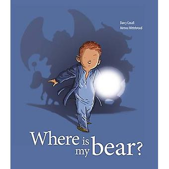 Where Is My Bear? by Darcy Coxall - Menno Wittebrood - 9781907432095