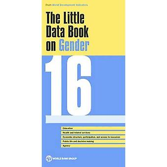 The Little Data Book on Gender - 2016 by World Bank - 9781464805561 Bo