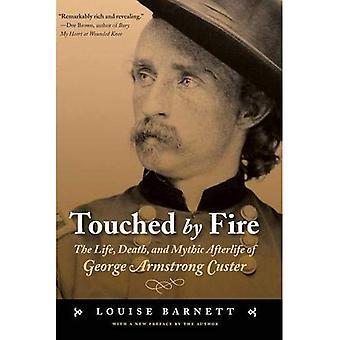 Toccato dal fuoco: vita, morte e aldilà mitico di George Armstrong Custer