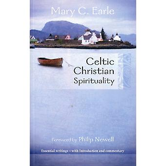 Celtic Christian Spirituality: Essential Writings - With Introduction and Commentary (Paperback) by Earle Mary C.