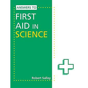 Answers to First Aid in Science (Paperback) by Sulley Robert