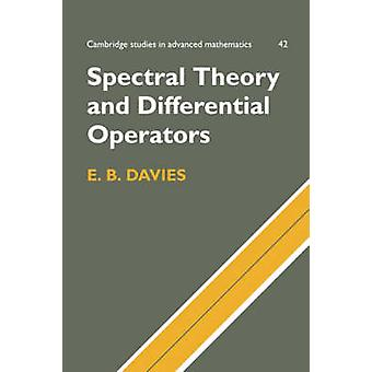 Spectral Theory and Differential Operators by Davies & E. B.