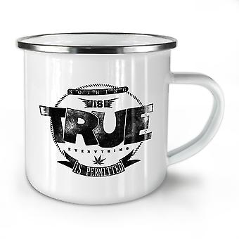 Nothing Is True Pot NEW WhiteTea Coffee Enamel Mug10 oz | Wellcoda