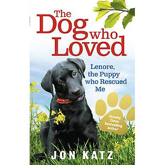 The Dog Who Loved - Lenore - the Puppy Who Rescued Me by Jon Katz - 97