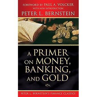 Eine Grundierung auf Geld - Banking- und Gold durch Peter L. Bernstein - Abeln