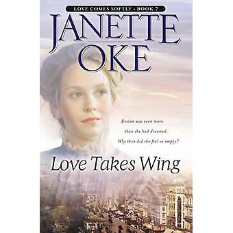 Love Takes Wing by Janette Oke - 9780764228544 Book