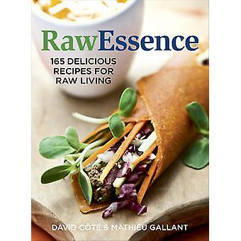 Raw Essence - 165 Delicious Recipes for Raw Living by David Cote - Mat