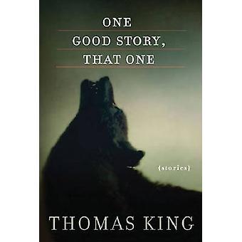 Jedna dobra historia - tamten - historie przez Thomas King - 9780816689781 książki