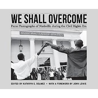We shall Overcome - photographies de presse de Nashville au cours de la Ri civile