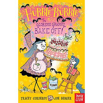 Hubble Bubble - The Glorious Granny Bake Off by Tracey Corderoy - Joe