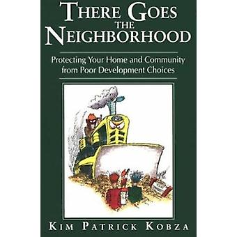 There Goes the Neighborhood - Protecting Your Home and Community from