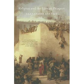 Religion and the Human Prospect (annotated edition) by Alexander Saxt
