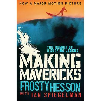 Making Mavericks - The Memoir of a Surfing Legend by Frosty Hesson - 9
