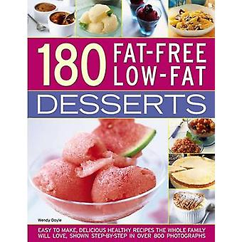 180 Fat-Free Low-Fat Desserts - Easy to Make - Delicious Healthy Recip