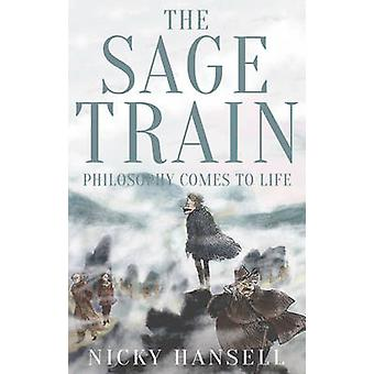 The Sage Train - Philosophy Comes to Life by Nicky Hansell - 978178462