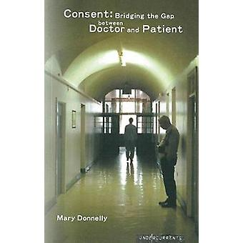 Consent and Medical Decision-making - Bridging the Gap Between Doctor