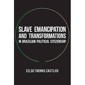 Émancipation des esclaves et des Transformations au citoyen politique brésilien