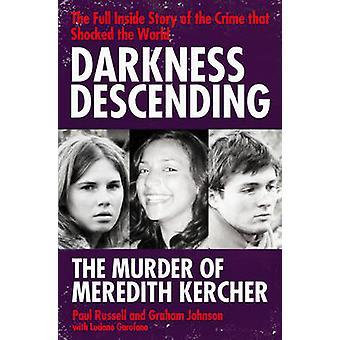 Decrescente de escuridão - o assassinato de Meredith Kercher por Paul Russell