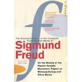 The Complete Psychological Works of Sigmund Freud:  On the History of the Post Psychoanalytic Movement ,  Papers on Metapsychology  and Other Works v. 14