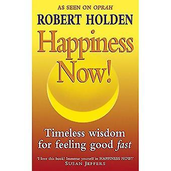 Bonheur maintenant!: sagesse intemporelle pour sentir bon rapide