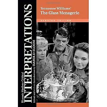 Tennessee Williams' The Glass Menagerie (Modern Critical Interpretations)