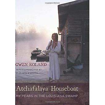 Casa flotante de Atchafalaya: Mis años en el pantano de Louisiana