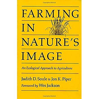 Farming in Nature's Image: Ecological Approach to Agriculture