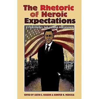 La rhétorique des attentes héroïques: établir la présidence d'Obama (rhétorique présidentielle et la Communication politique)