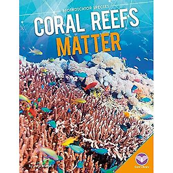 Coral Reefs Matter (Bioindicator Species)