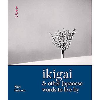 الايكيجاي آند الكلمات اليابانية الأخرى التي يعيش بها