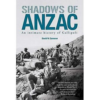 Shadows of ANZAC - an Intimate History of Gallipoli
