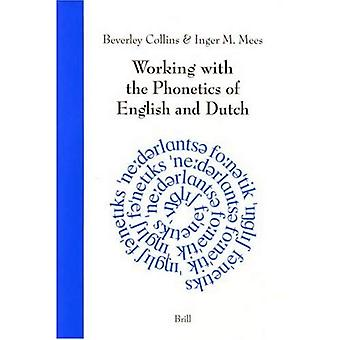 Working with the Phonetics of English and Dutch
