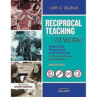 Reciprocal Teaching at Work: Powerful Strategies and Lessons for Improving Reading Comprehension, 3rd Edition: Powerful Strategies� and Lessons for Improving Reading Comprehension, 3rd Edition