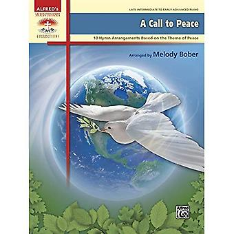 A Call to Peace: 10 Hymn Arrangements Based on the Theme of Peace (Sacred Performer Collections)