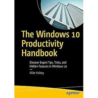 Die Windows 10-Produktivität-Handbuch: Entdecken Sie Experten-Tipps, Tricks und versteckte Features in Windows 10