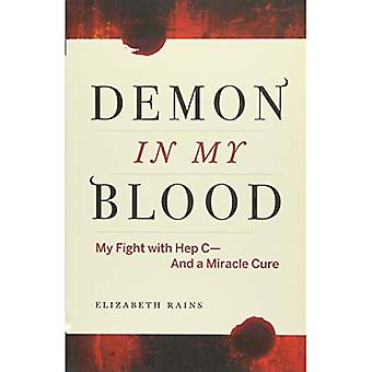 Demon in My Blood: My Fight with Hep C - And a� Miracle Cure