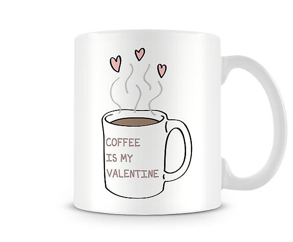 Decorative Writing Coffee Is My Valentine Printed Valentines Day Mug