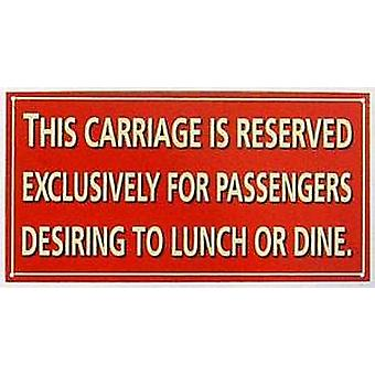 Carriage Reserved For Diners enamelled steel wall sign  (dp)