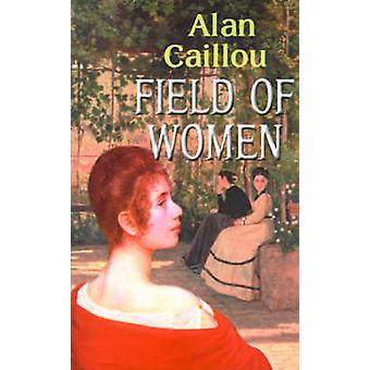 Field of Women by Caillou & Alan