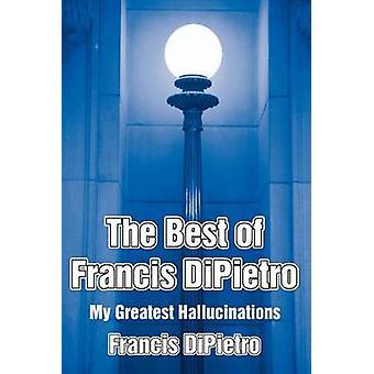أفضل DiPietro فرانسيس لي الهلوسة أعظم من DiPietro & فرانسيس