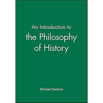 An Introduction to the Philosophy of History by Stanford & Michael