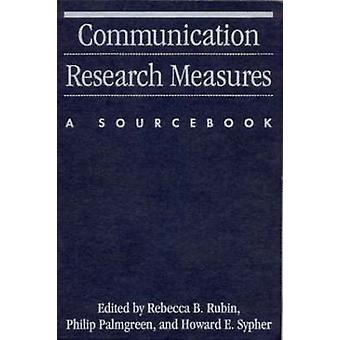 Communication Research Measures A Sourcebook by Rubin & Devon