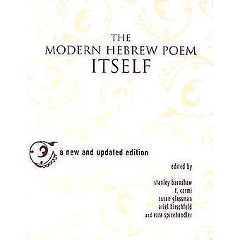 The Modern Hebrew Poem Itself Updated by Burnshaw & Stanley