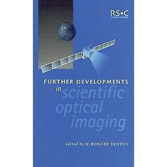 Verdere ontwikkelingen in de wetenschappelijke optische beeldvorming door Denton & M Bonner