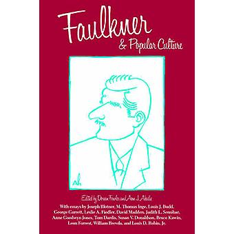 Faulkner and Popular Culture by Fowler & Doreen