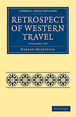 Retrospect of Western Travel  3Volume Set by Martineau & Harriet