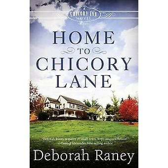Home to Chicory Lane by Raney & Deborah
