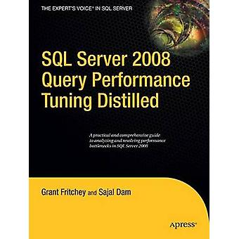 SQL Server 2008 Query Performance Tuning Distilled by Fritchey & Grant