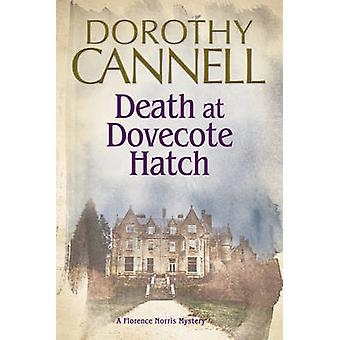 Death at Dovecote Hatch A 1930s country house murder mystery by Cannell & Dorothy